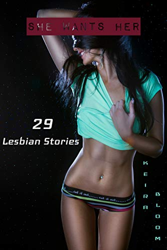 She Wants Her: 29 LESBIAN Stories (Taboo COLLECTION of Explicit Rough Erotica, Dirty Younger Slave Women, Milf, Teenager, Bisexual Threesome, Naughty BDSM) (English Edition)