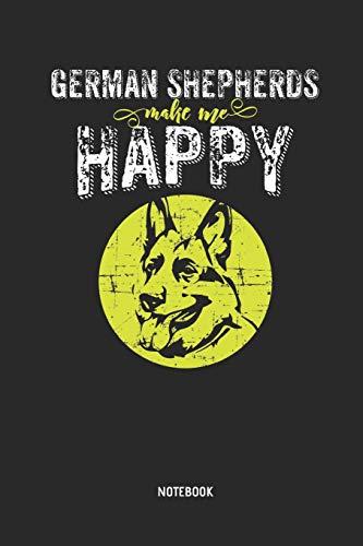 German Shepherds Make Me Happy | Notebook: Blank Lined German Shepherd Journal - Great Accessories & Gift Idea for German Shepherd Owner & Lover.