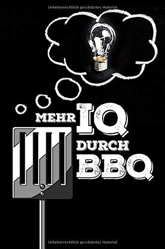 Mehr IQ durch BBQ: grillen, Grillbuch | Notizbuch | Rezeptbuch | Kochbuch | Skizzen | 100 Seiten kariert | A5+ | Geschenk