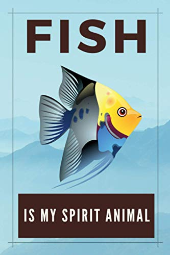 Fish is My Spirit Animal: Blank Lined Journal Notebook Fish Gift for Fish Lovers