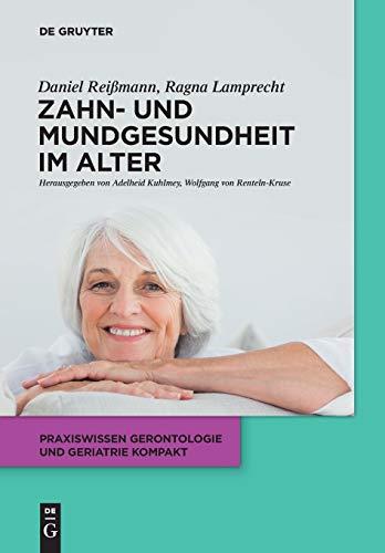 Zahn- und Mundgesundheit im Alter (Praxiswissen Gerontologie und Geriatrie kompakt, 8, Band 9)