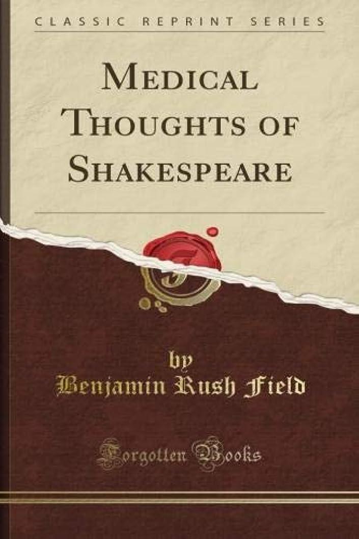 単調な配管工獣Medical Thoughts of Shakespeare (Classic Reprint)