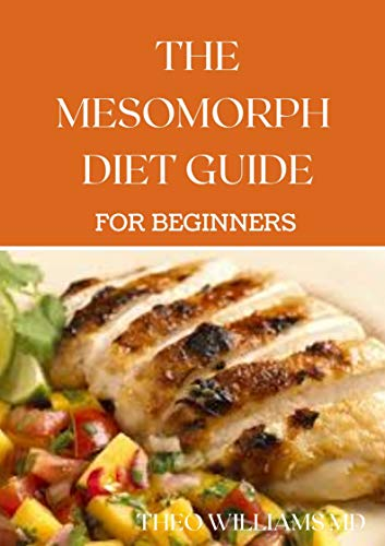 THE MESOMORPH DIET GUIDE FOR BEGINNERS: The Complete Guide to Diet & Exercise for Fat Loss