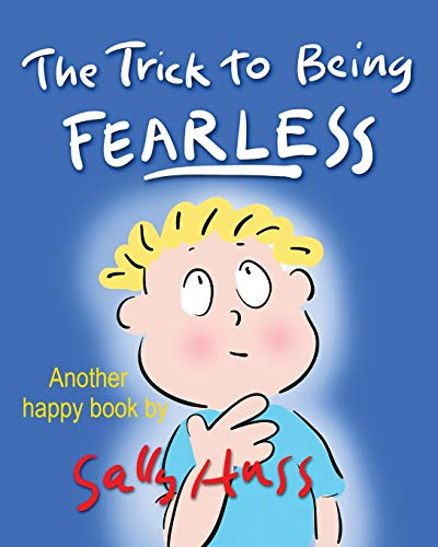 The Trick to Being Fearless
