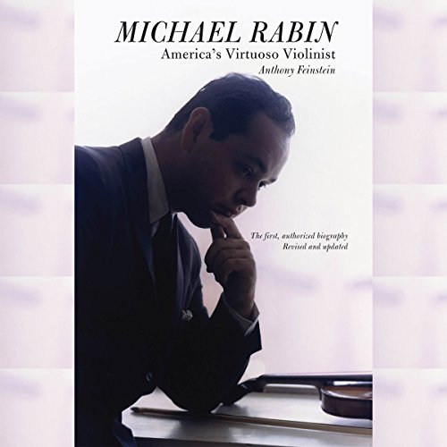 Michael Rabin, America's Virtuoso Violinist audiobook cover art