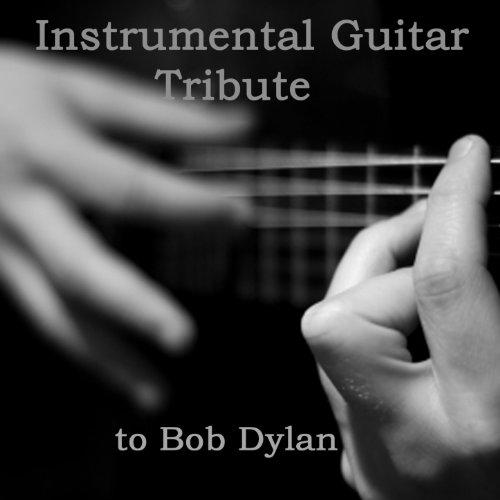 Instrumental Guitar Tribute to Bob Dylan