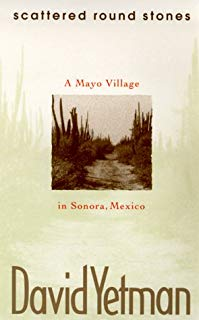 Scattered Round Stones: A Mayo Village in Sonora, Mexico (University of Arizona Southwest Center Series)