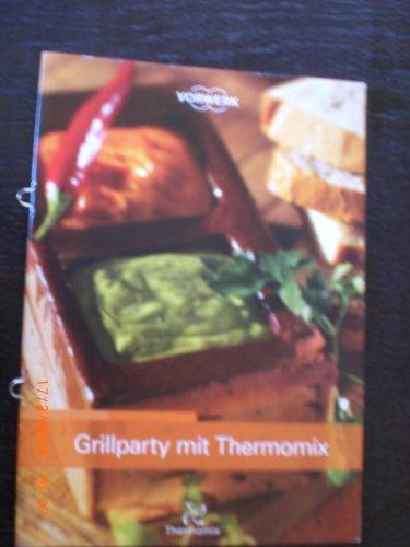 Grillparty mit Thermomix Finesse Finessen Original Vorwerk Thermomix TM31 TM5