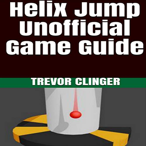 Couverture de Helix Jump Unofficial Game Guide