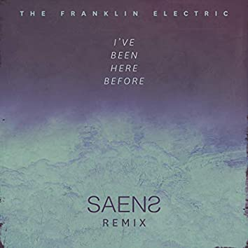 I've Been Here Before (SAENS Remix)