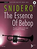 The Essence of Bebop Trumpet: 10 great studies in the style and language of bebop. Trompete. Ausgabe mit Online-Audiodatei. (Advance Music)