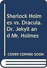 Sherlock Holmes vs. Dracula. Dr. Jekyll and Mr. Holmes