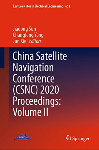 China Satellite Navigation Conference (CSNC) 2020 Proceedings: Volume II (Lecture Notes in Electrical Engineering (651))