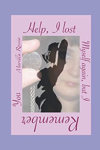 Help, I lost myself again, but I remember you: Sono un'adolescente in preda a crisi amorose o una paziente borderline che non riesce a contenere i sintomi?