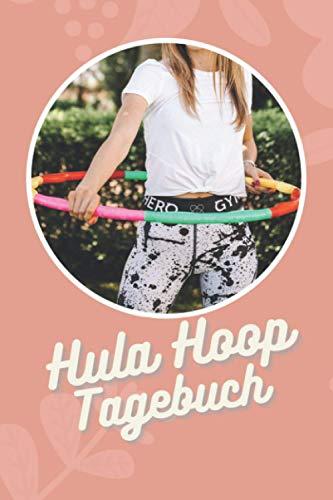 Hula Hoop Fitness Tagebuch 90 Tage Challenge: Training- & Fitnesstagebuch zum Tracken von Gewicht, Übungen & Trainingseinheiten - Hula Hoop Reifen ... - Hula Hoop Geschenk für Männer und Fraue
