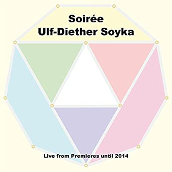 Soirée Ulf-Diether Soyka - Live from Premieres Until 2014 (Live)