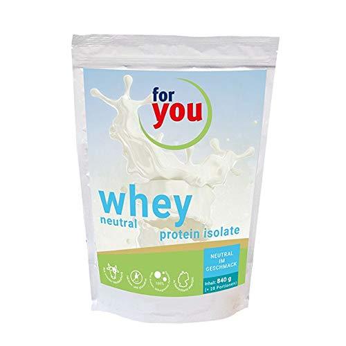 for you Whey Isolate Pulver Eiweißpulver Natürlich I Whey Protein für Muskelaufbau I Hochwertiges Molkenproteinisolat aus Weidemilch ohne Zusatzstoffe I Whey Isolate Neutral 840 g (28 Portionen)