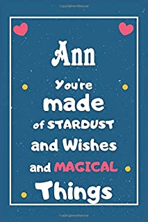 Ann You are made of Stardust and Wishes and MAGICAL Things: Personalised Name Notebook, Gift For Her, Christmas Gift, Gift...