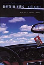 Neil Peart: Traveling Music : The Soundtrack to My Life and Times (Paperback); 2004 Edition