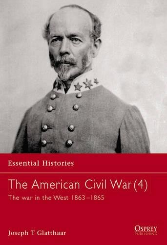 Price comparison product image The American Civil War (4): The War In The West 1863-1865 (Essential Histories) (v. 4)
