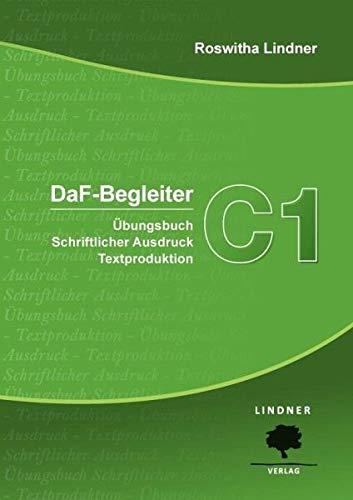 DaF-Begleiter C1: Übungsbuch Schriftlicher Ausdruck Textproduktion