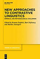 New Approaches to Contrastive Linguistics: Empirical and Methodological Challenges (Issn)