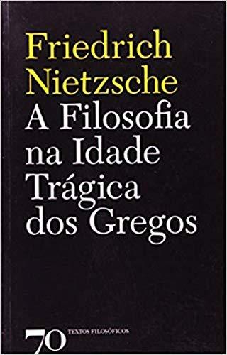 A Filosofia na Idade Trágica dos Gregos
