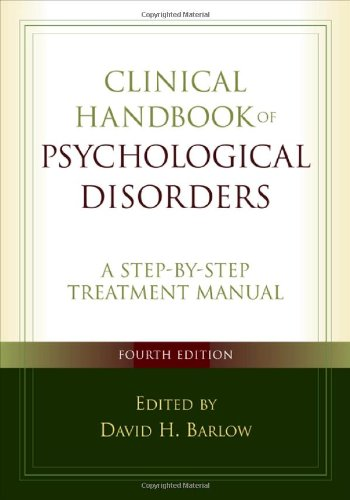 Clinical Handbook of Psychological Disorders: A...