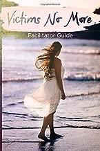Victims No More: Facilitator Guide