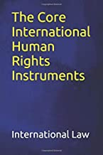 The Core International Human Rights Instruments (International Law)