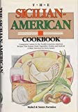 The Sicilian-American Cookbook: Continental Cuisine for the Health Conscious American