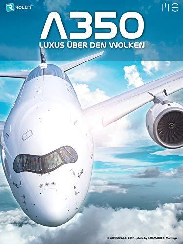 A350 - Luxus über den Wolken
