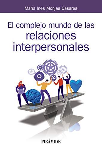 El complejo mundo de las relaciones interpersonales de María Inés Monjas Casares