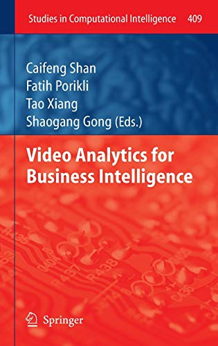 Video Analytics for Business Intelligence (Studies in Computational Intelligence (409), Band 409)