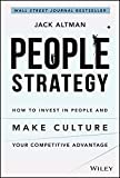 People Strategy: How to Invest in People and Make Culture Your Competitive Advantage
