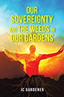 Our Sovereignty and the Weeds in Our Gardens