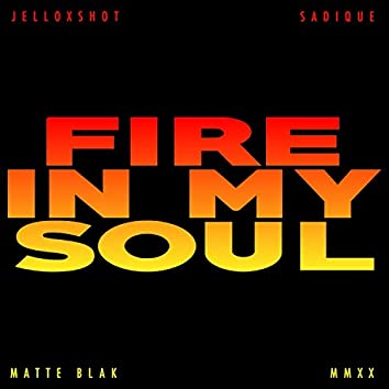 Fire in MY Soul (feat. Sadique)