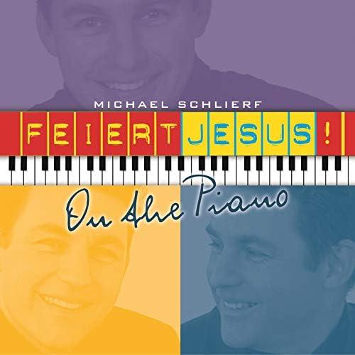 Feiert Jesus! feat. Michael Schlierf