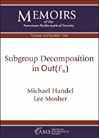 Subgroup Decomposition in Mathrm Out F N (Memoirs of the American Mathematical Society)
