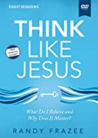 Think Like Jesus Video Study: What Do I Believe and Why Does It Matter? [DVD]