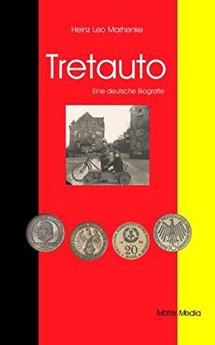 Tretauto: Eine deutsche Biografie