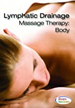 Lymphatic Drainage Massage Therapy: Body - Learn Professional Massage Techniques
