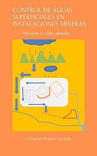 CONTROL DE AGUAS SUPERFICIALES EN INSTALACIONES MINERAS: Minería a Cielo abierto