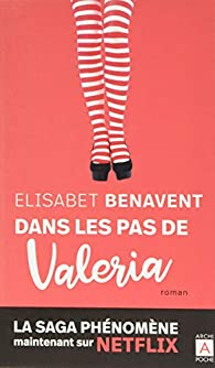 Dans les pas de Valeria par Elísabet Benavent