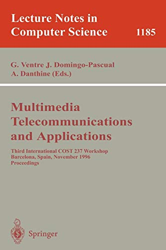 Multimedia, Telecommunications, and Applications: Third International COST 237 Workshop, Barcelona, Spain, November...