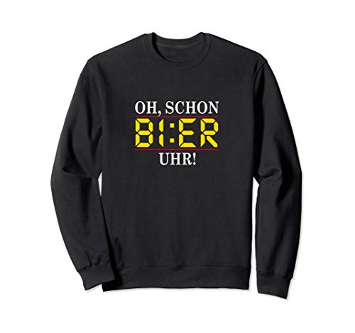 Bier Uhr Shirt - Mallorca Wiesn Party Alkohol Saufen Suff Sweatshirt