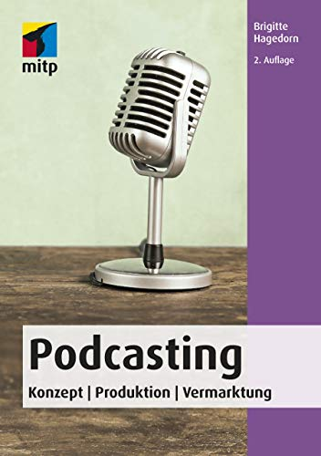 Podcasting: Konzept | Produktion | Vermarktung (mitp Audio)