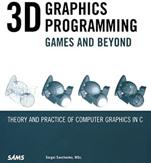 3D Graphics Programming: Games & Beyond