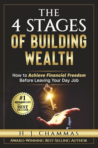 Real Estate Investing Books! - The 4 Stages Of Building Wealth: How to Achieve Financial Freedom Before Leaving Your Day Job