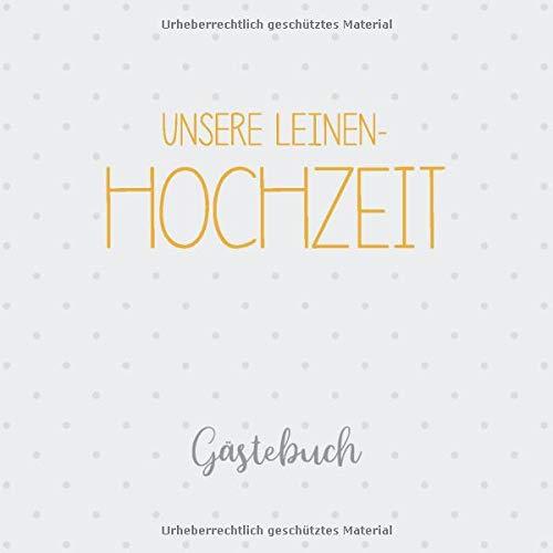 Unsere Leinen-Hochzeit Gästebuch: Erinnerungsalbum zur Leinenhochzeit bzw. Korallenhochzeit und...